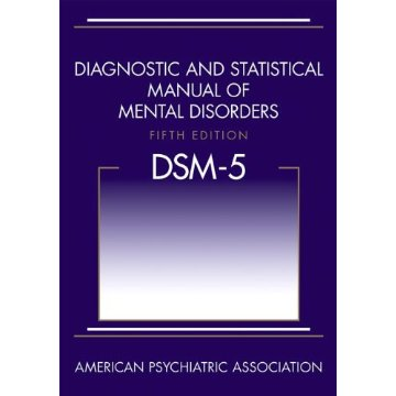Diagnostic and Statistical Manual of Mental Disorders, Fifth Edition (DSM-5) [Hardcover]