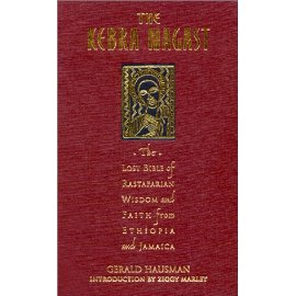 The Kebra Negast: The Lost Bible of Rastafarian Wisdom and Faith from Ethiopia and Jamaica
