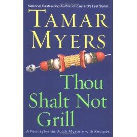 Thou Shalt Not Grill: A Pennsylvania Dutch Mystery With Recipes (Pennsylvania Dutch Mysteries with Recipes (Hardcover))