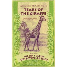 Tears of the Giraffe (No.1 Ladies Detective Agency)