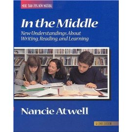 In the Middle : New Understanding About Writing, Reading, and Learning (Workshop Series)