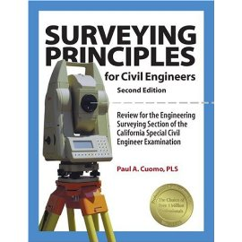 Surveying Principles for Civil Engineers: Review for the Engineering Surveying Section of the California Special Civil Engineer Examination