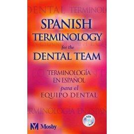 Spanish Terminology for the Dental Team: Terminologia En Espanol Para El Equipo Dental : Bilingual (Spanish Terminology for the Dental Team)