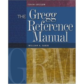 The Gregg Reference Manual : A Manual of Style, Grammar, Usage, and Formatting (Gregg Reference Manual)