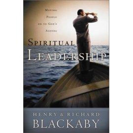 Spiritual Leadership: Moving People to God's Agenda